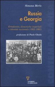 Russia e Georgia. Ortodossia, dinamiche imperiali e identità nazionale (1801-1991)