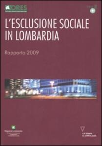 L' esclusione sociale in Lombardia. Rapporto 2009