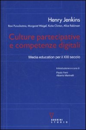 Culture partecipative e competenze digitali. Media education per il XXI secolo