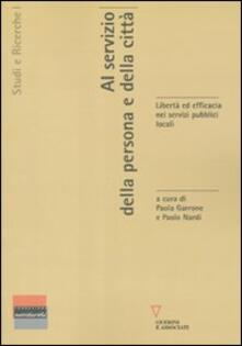 Al servizio della persona e della città. Libertà ed efficacia nei servizi pubblici locali.pdf