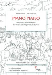 Piano piano. Percorso di avvicinamento alla lingua italiana per adulti stranieri.pdf