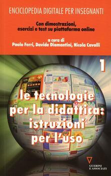 Enciclopedia digitale per insegnanti. Con espansione online. Vol. 1: Le tecnologie per la didattica: istruzioni per luso..pdf