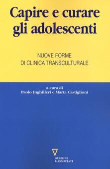 Capire e curare gli adolescenti. Nuove forme di clinica transculturale.pdf