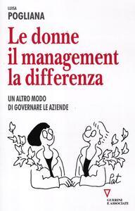 Le donne, il management, la differenza. Un altro modo di governare le aziende