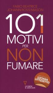101 motivi per non fumare - Fabio Beatrice,J. Rossi Mason - copertina