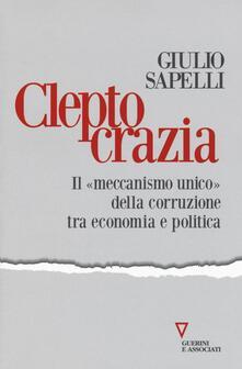 Collegiomercanzia.it Cleptocrazia. Il «meccanismo unico» della corruzione tra economia e politica Image