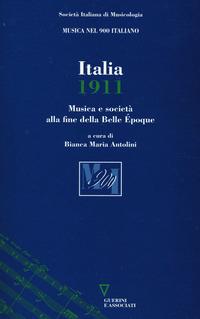 Italia 1911. Musica e società alla fine dela Belle Époque