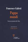 Libro Pappa mundi. Geoeconomia del cibo Francesco Galietti
