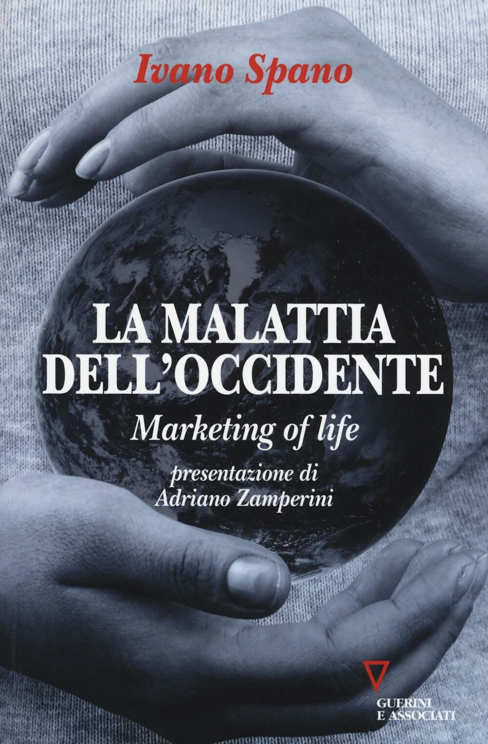 La malattia dell'Occidente. Marketing of life