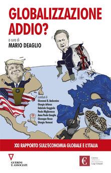 Listadelpopolo.it Globalizzazione addio? 21º rapporto sull'economia globale e l'Italia Image