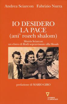 Radiospeed.it Io desidero la pace (anì' rozeh shalom). Morris Sciarcon, ebreo di Rodi sopravvissuto alla Shoah Image