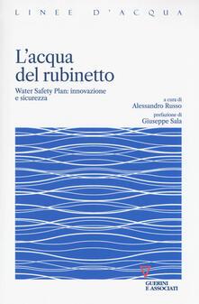 L acqua del rubinetto. Water Safety Plan: innovazione e sicurezza.pdf
