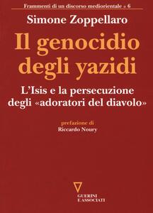 Il genocidio degli yazidi. L'Isis e la persecuzione degli «adoratori del diavolo»