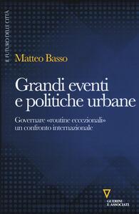 Grandi eventi e politiche urbane. Governare «routine eccezionali» un confronto internazionale