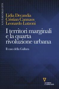 Libro I territori marginali e la quarta rivoluzione urbana. Il caso della Gallura Lidia Decandia Christian Cannaos Leonardo Lutzoni
