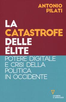 Daddyswing.es La catastrofe delle élite. Potere digitale e crisi della politica in Occidente Image