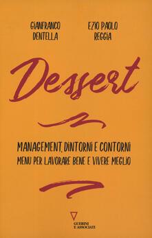 Filmarelalterita.it Dessert. Management, dintorni e contorni. Menù per lavorare bene e vivere meglio Image
