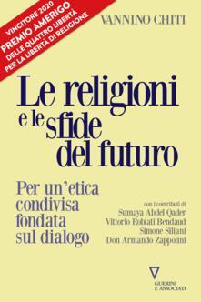 Le religioni le sfide del futuro. Per un'etica condivisa fondata sul dialogo - Vannino Chiti - copertina