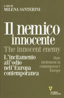 Il nemico innocente. L'incitamento all'odio nell'Europa contemporanea - copertina