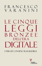 Copertina  Le cinque leggi bronzee dell'era digitale : e perchè conviene trasgredirle