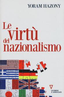 Le virtù del nazionalismo - Yoram Hazony - copertina
