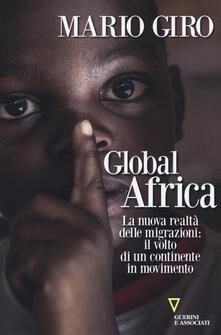 Fondazionesergioperlamusica.it Global Africa. La nuova realtà delle migrazioni: il volto di un continente in movimento Image