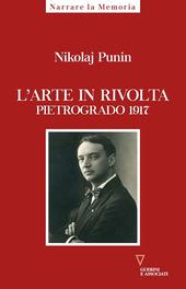 Copertina  L'arte in rivolta : Pietrogrado 1917