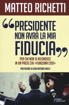 Tegliowinterrun.it «Presidente, non avrà la mia fiducia». Per chi non si riconosce in un paese che «funziona così» Image