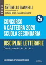 Concorso a cattedra 2020. Scuola secondaria. Con espansione online. Vol. 2A: Discipline letterarie. Classi di concorso A-22, A-11, A-12, A-13.