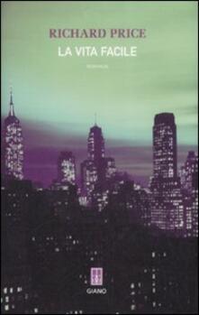 La vita facile - Richard Price - copertina