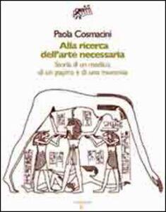 Alla ricerca dell'arte necessaria. Storia di un medico, di un papiro e di una mummia