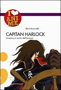 Capitan Harlock. Avventure ai confini dell'Universo