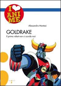 Goldrake. Il primo robot no...