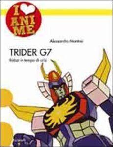 Trider G7. Robot in tempo di crisi
