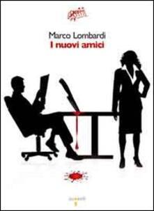 I nuovi amici - Marco Lombardi - copertina