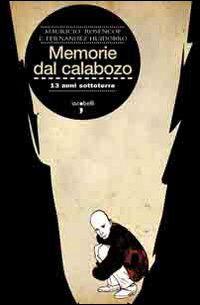 Memorie del Calabozo. 13 anni sottoterra