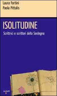 Isolitudine. Scrittrici e scrittori della Sardegna