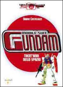 Mobile Suit Gundam. Trent'anni nello spazio