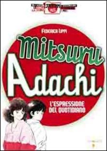 Mitsuro Adachi. L'espressione del quotidiano - Federica Lippi - copertina