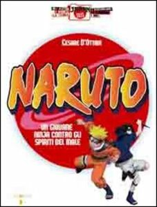Naruto. Un giovane ninja contro gli spiriti del male