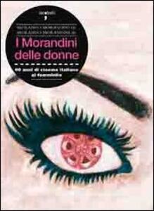 I Morandini delle donne. 60 anni di cinema italiano al femminile