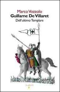 Guillame de Villaret. Dell'ultimo Templare