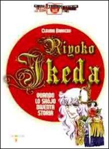 Riyoko Ikeda. Quando lo shojo diventa storia