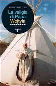 La valigia di Papa Wojtyla