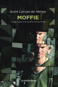 Moffie. Un gay in guerra nel Sudafrica dell'apartheid