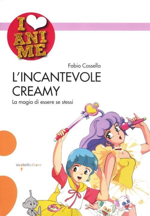 L' incantevole Creamy. La magia di essere se stessi