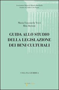 Guida allo studio della legislazione dei beni culturali