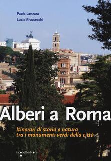 Radiospeed.it Alberi a Roma. Itinerari di storia e natura tra i monumenti verdi della città Image