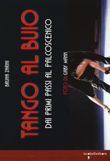 Osteriacasadimare.it Tango al buio. Dai primi passi al palcoscenico. Con CD-Audio Image