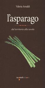 L' asparago. Dal territorio alla tavola